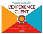 L'expérience client - Le design pour innover - L'humain pour créer du lien - Le collaboratif pour accompagner le changement. de Christophe Tallec