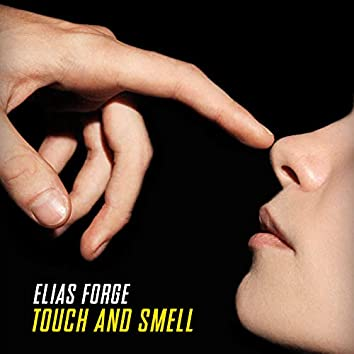 Touch and Smell