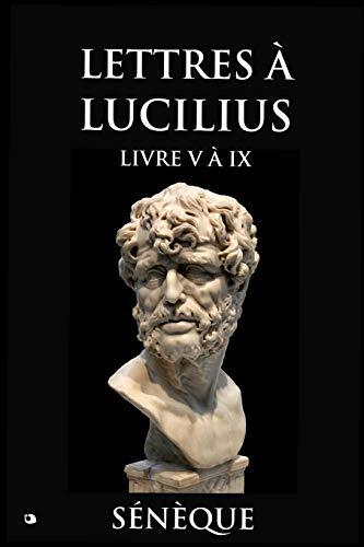 Lettres à Lucilius: Livre V à IX
