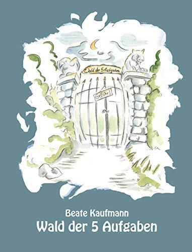 Wald der fünf Aufgaben: Eine Abenteuergeschichte zum Vor- und Selberlesen (German Edition)