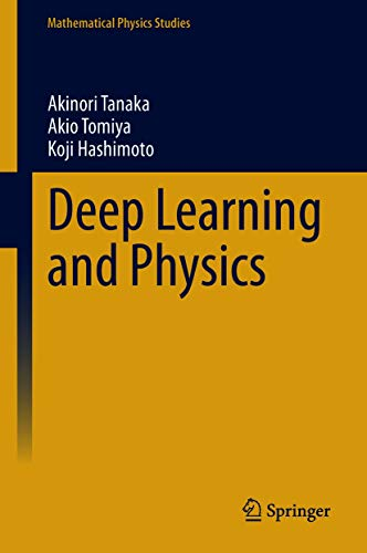 Deep Learning and Physics (Mathematical Physics Studies) (English Edition)