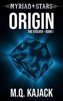Myriad Stars: Origin (The Evolver, Book 1). A LitRPG Universe by [M.Q. Kajack]