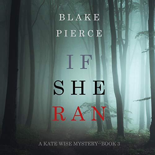 If She Ran     A Kate Wise Mystery, Book 3              By:                                                                                                                                 Blake Pierce                               Narrated by:                                                                                                                                 Quinn Francis                      Length: 6 hrs and 15 mins     Not rated yet     Overall 0.0