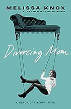 Divorcing Mom: A Memoir of Psychoanalysis