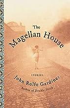 The Magellan House: Stories