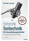 Smyrek Tontechnik für Veranstaltungstechniker in Ausbildung und Praxis
