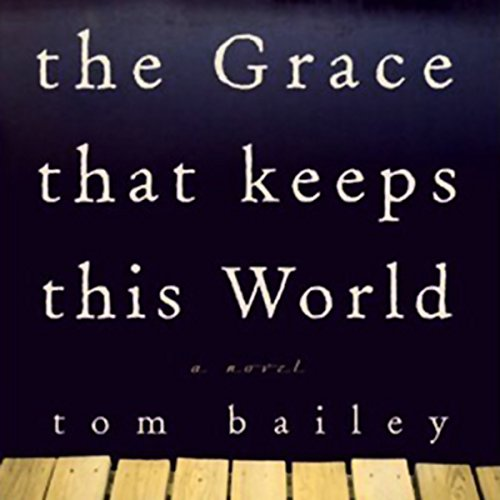 The Grace That Keeps This World audiobook cover art