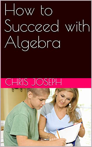 How to Succeed with Algebra (English Edition)