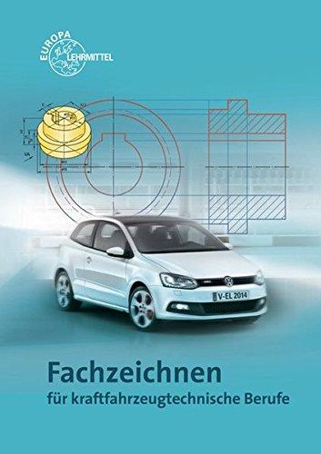 Fachzeichnen: für kraftfahrzeugtechnische Berufe