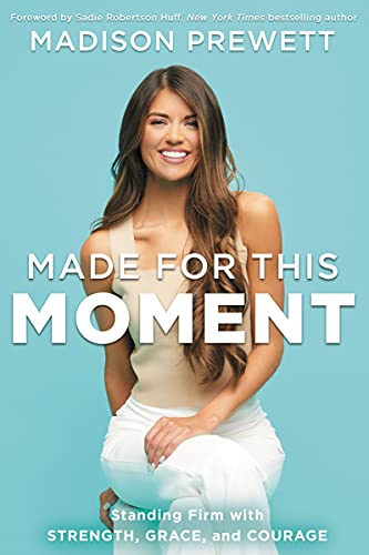 Made for This Moment: Standing Firm with Strength, Grace, and Courage