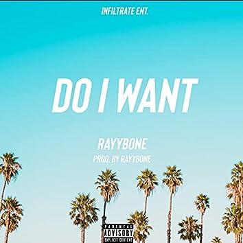 Do I Want prod. by Rayybone