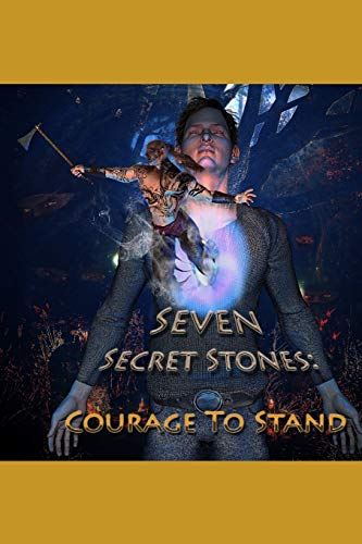 Seven Secret Stones: The Courage to Stand