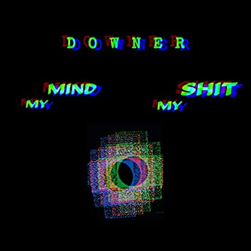 My Mind...My Shit
