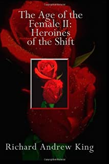 The Age of the Female II: Heroines of the Shift