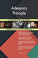 Adequacy Principle A Complete Guide - 2020 Edition