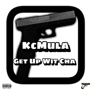 Get Up Wit Cha
