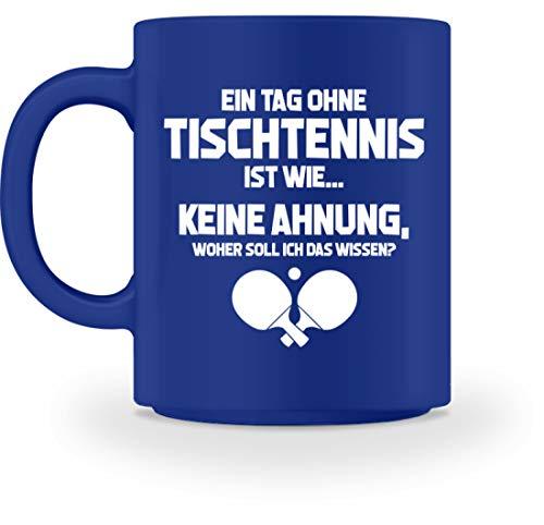 shirt-o-magic Tischtennisspieler: Tag ohne Tischtennis? Unmöglich! - Tasse -M-Royal Blau