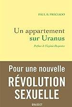 Un appartement sur Uranus - Préface de Virginie Despentes de Paul B. Preciado