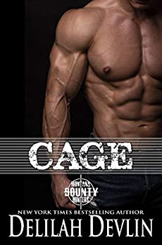 Cage (Montana Bounty Hunters: Dead Horse, MT Book 1) by [Delilah Devlin]