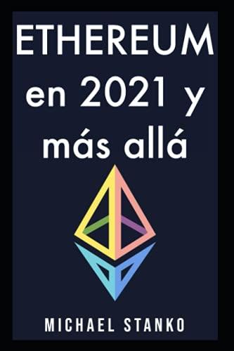 ETHEREUM EN 2021 Y MÁS ALLÁ
