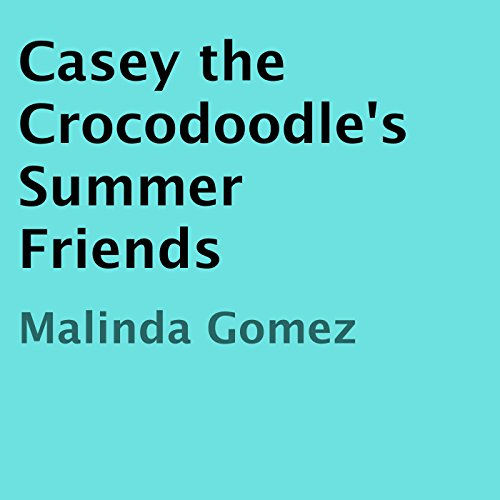 Casey the Crocodoodle's Summer Friends cover art