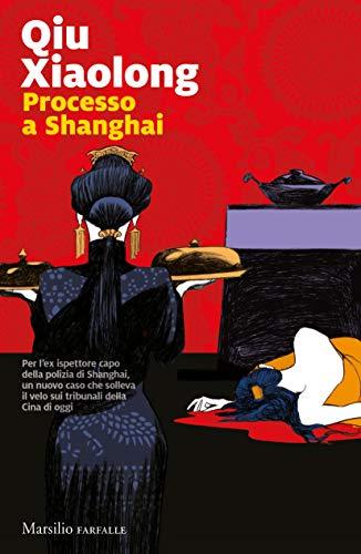 Processo a Shanghai (Le inchieste dell'ispettore Chen Vol. 12)