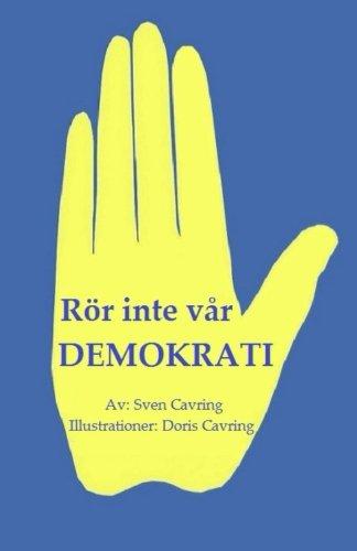 Rör inte vår demokrati!