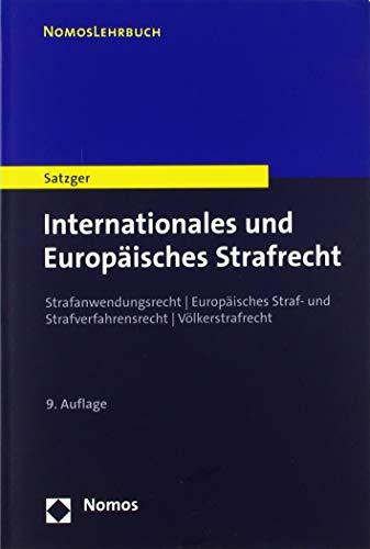 Internationales und Europäisches Strafrecht: Strafanwendungsrecht | Europäisches Straf- und Strafverfahrensrecht | Völkerstrafrecht (Nomoslehrbuch)