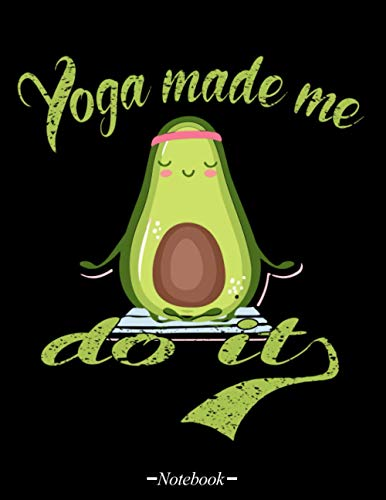 Yoga Made ME do It Funny Avocado Notebook Gift for Yoga Lover: Lined NoteBook 5,8 - 120 pages