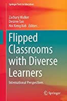 Flipped Classrooms with Diverse Learners: International Perspectives (Springer Texts in Education)