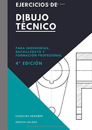 Ejercicios de Dibujo Técnico: para: Ingenierías, Bachillerato, Formación profesional...