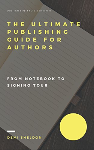 The Ultimate Publishing Guide For Authors: From Notebook To Signing Tour (English Edition)