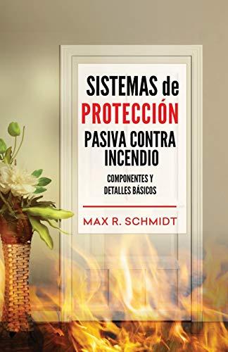 Sistemas de Protección Pasiva Contra Incendio: Sus elementos y detalles básicos: 3 (Protección Pasiva Contra Fuego)