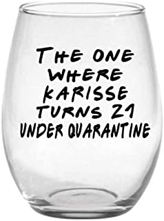 Gift for Him Custom 21st Birthday Stemless Wine Glass Large Wine Glass Quarantine Celebrate any Age Birthday- Gift for Her Personalized The One Where
