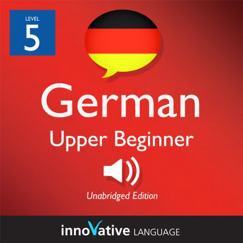 Learn German - Level 5: Upper Beginner German, Volume 2: Lessons 1-40 cover art