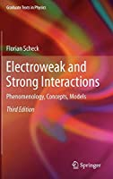Electroweak and Strong Interactions: Phenomenology, Concepts, Models (Graduate Texts in Physics)