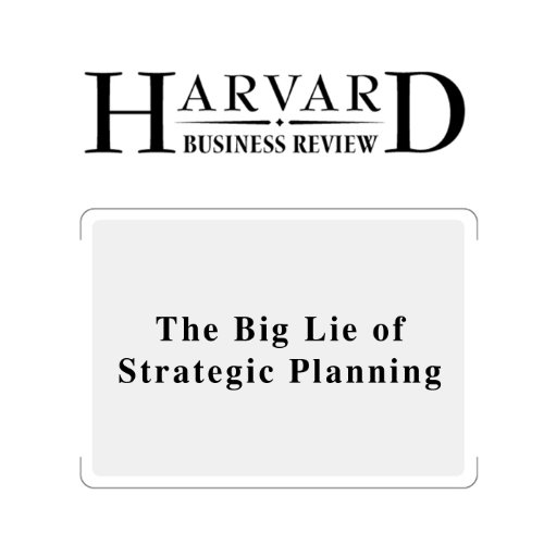The Big Lie of Strategic Planning (Harvard Business Review) copertina