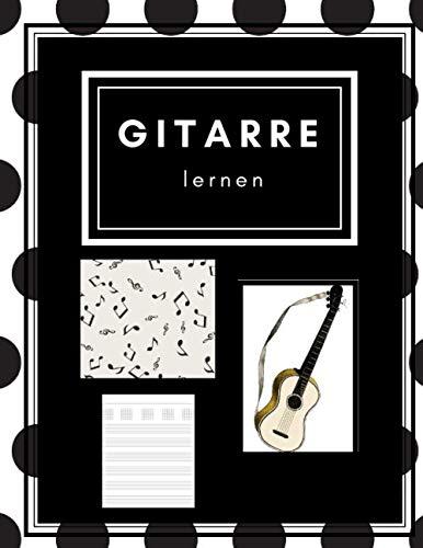 GITARRE LERNEN: Dein Notenheft für Musiker und Komponisten. Schreibe deine Noten oder Songs in dieses schöne Heft. Gitarre lernen.