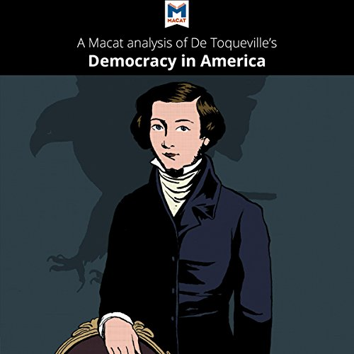 A Macat Analysis of Alexis De Tocqueville's Democracy in America cover art