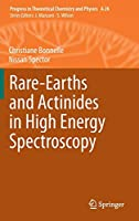 Rare-Earths and Actinides in High Energy Spectroscopy (Progress in Theoretical Chemistry and Physics (28))