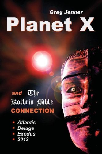 [[Planet X and the Kolbrin Bible Connection: Why the Kolbrin Bible Is the Rosetta Stone of Planet X]] [By: Jenner, Greg] [May, 2008]