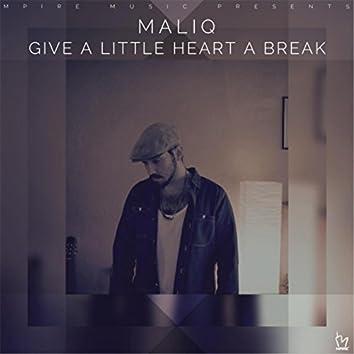 Give a Little Heart a Break