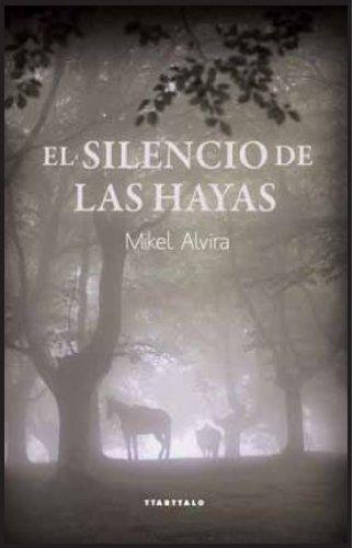 El silencio de las hayas de Mikel Alvira