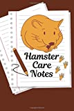 Hamster Care Notes: Custom Personalized Fun Kid-Friendly Daily Hamster Notebook to Care For Your Small Pet's Needs. Great For Recording Feeding, ... For Providing a Safe Healthy Hamster Habitat