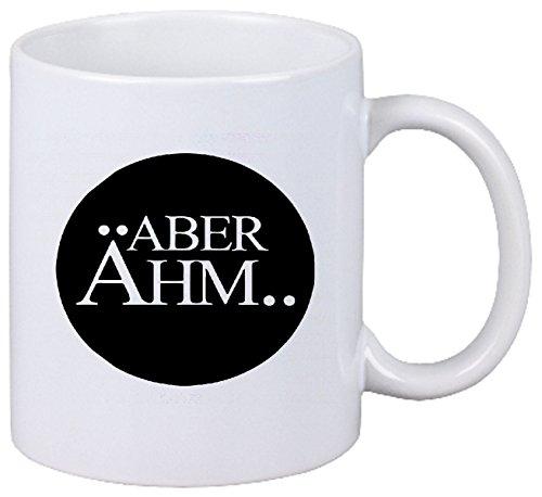Reifen-Markt Kaffeetasse Motiv Nr. 3225 Aber Ähm How I Met Your Mother Robin Scherbatzki Keramik Höhe 9,5cm ? 8cm in Weiß