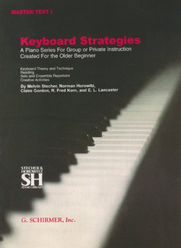 Keyboard Strategies: A Piano Series for Group or Private Instruction Created For the Older Beginner, Master Text, Vol. 1