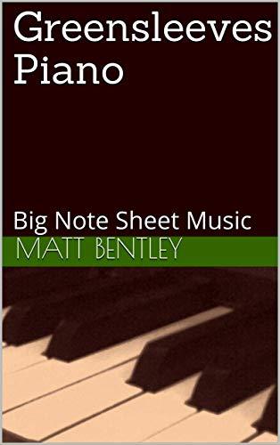 Greensleeves Piano: Big Note Sheet Music (English Edition)