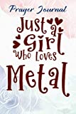 Just A Girl Who Loves Metal Detecting Detector Relic Hunting Good Prayer Journal: Christian Accessories, Woman Multicolor Contacts,For Womens/Young Teens, Devotional Journals