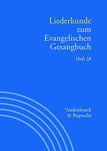 Liederkunde zum Evangelischen Gesangbuch. Heft 28 (Handbuch zum Evangelischen Gesangbuch)