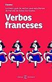 Verbos franceses: La mejor guía de verbos para estudiantes de francés de todos los niveles (IDIOMAS)